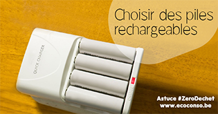 Les piles rechargeables évitent beaucoup de déchets dangereux