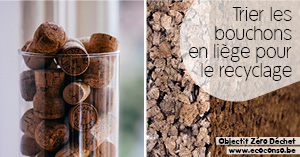 Astuce zéro déchet : trier les bouchons en liège pour qu'ils soient recyclés