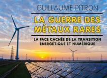 """Guillaume Pitron - """"La guerre des Métaux rares"""""""