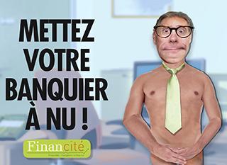 """Campagne """"Mettez votre banquier à nu"""""""
